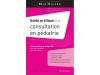 GUIDE PRATIQUE DE LA CONSULTATION EN PÉDIATRIE 11ème édition